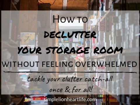 How to Declutter your Storage Room without Feeling Overwhelmed