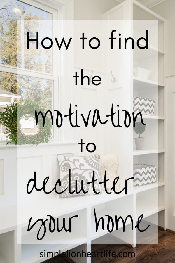 How to find the motivation to declutter your home