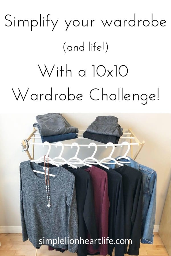 Simplify your wardrobe - and life! - with a 10x10 wardrobe challenge!