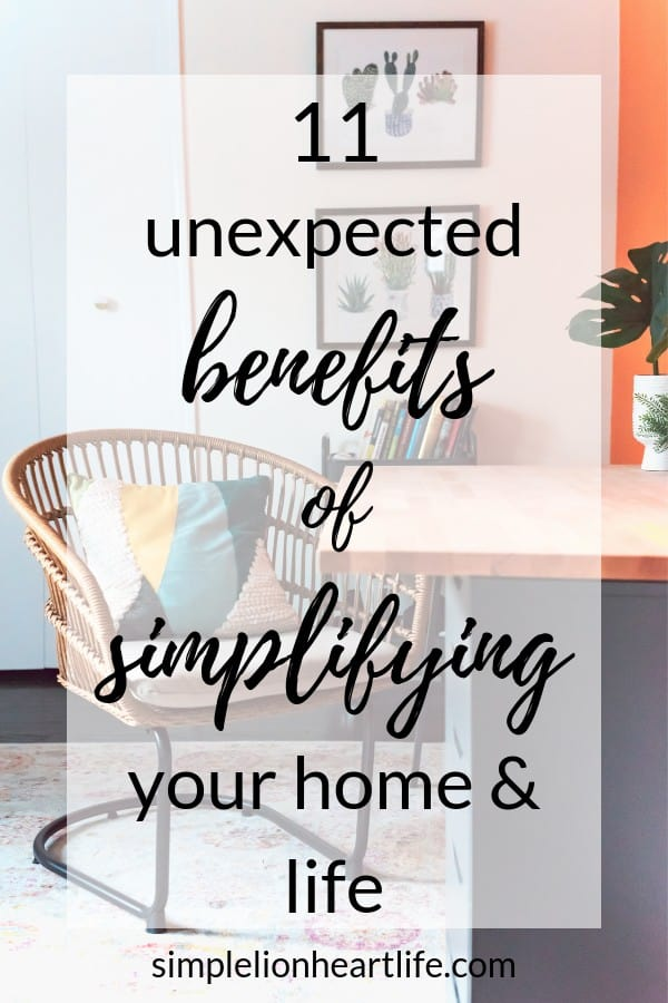 11 unexpected benefits of simplifying your home & life - Simple Lionheart Life