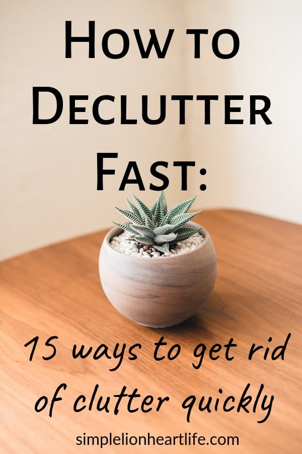 How to declutter fast: 15 ways to get rid of clutter quickly