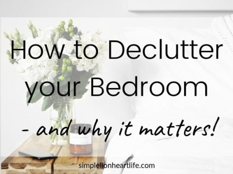 How to Declutter your Bedroom – and why it matters!