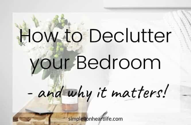 How to Declutter your Bedroom - and why it matters!