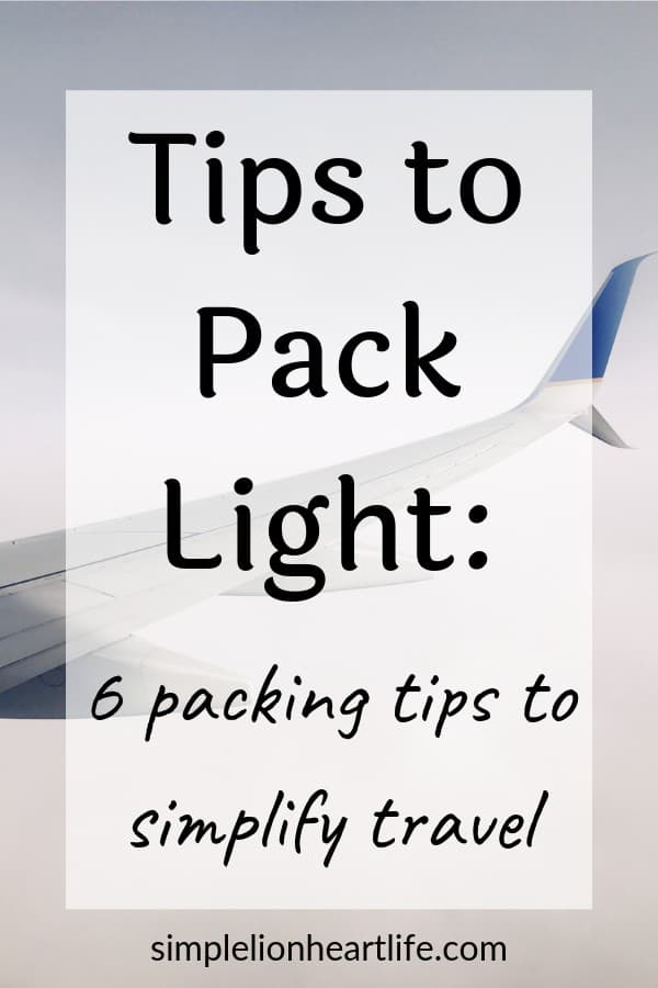 Tips to Pack Light: 6 packing tips to simplify travel