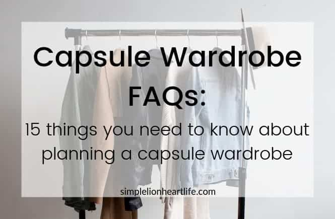 Capsule Wardrobe FAQs: 15 things you need to know about planning a capsule wardrobe