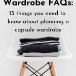 Capsule Wardrobe FAQs: 15 common capsule wardrobe questions answered!