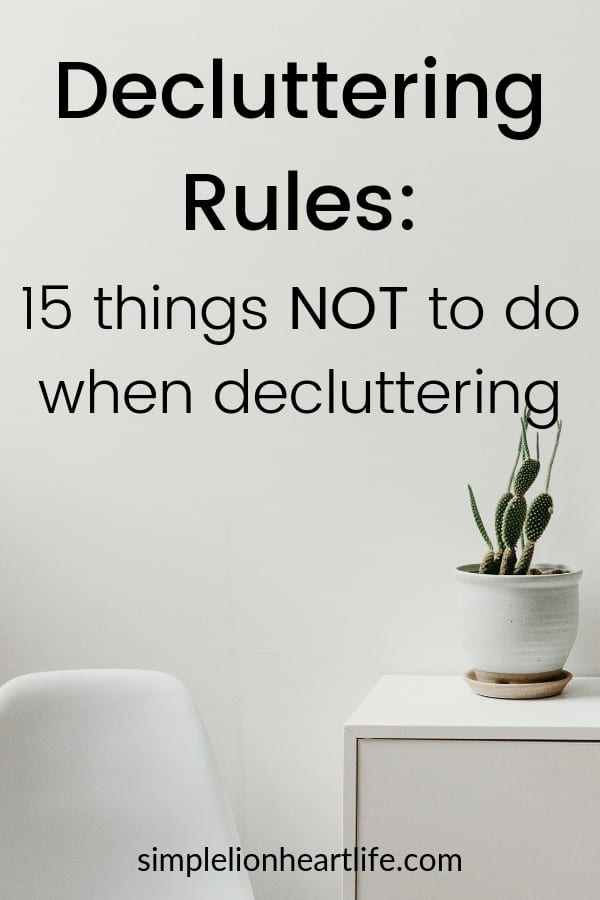 Decluttering Rules: 15 things NOT to do when decluttering