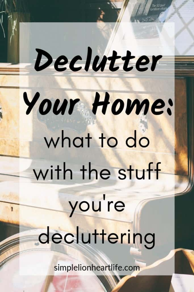 Declutter Your Home - 4 ways to handle the stuff you're decluttering