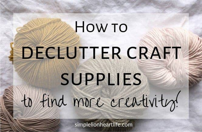 How to declutter craft supplies to find more creativity!