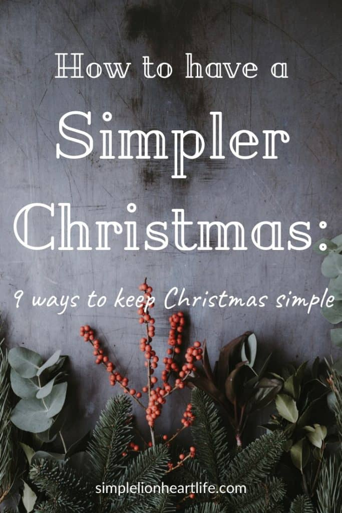 How to have a simpler Christmas: 9 ways to keep Christmas simple