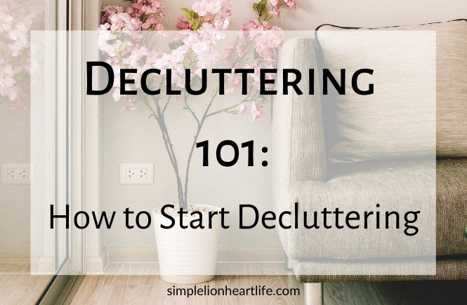 Decluttering 101: How to Start Decluttering