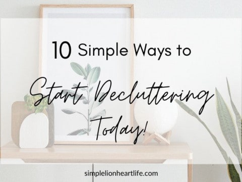 10 Simple Ways to Start Decluttering Today!