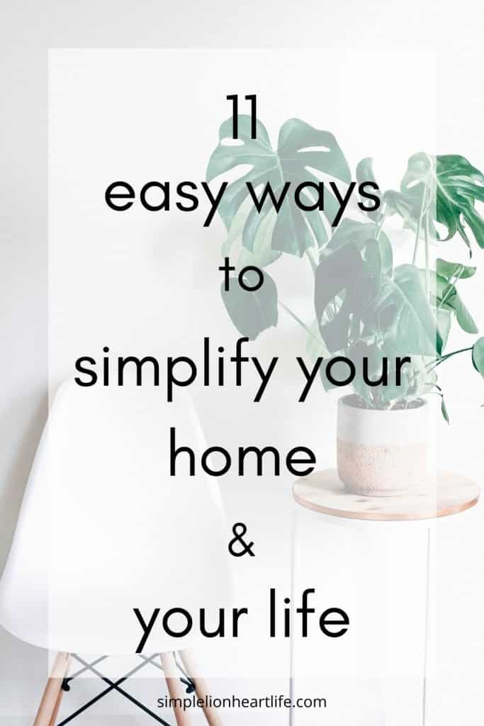 11 easy ways to simplify your home & your life