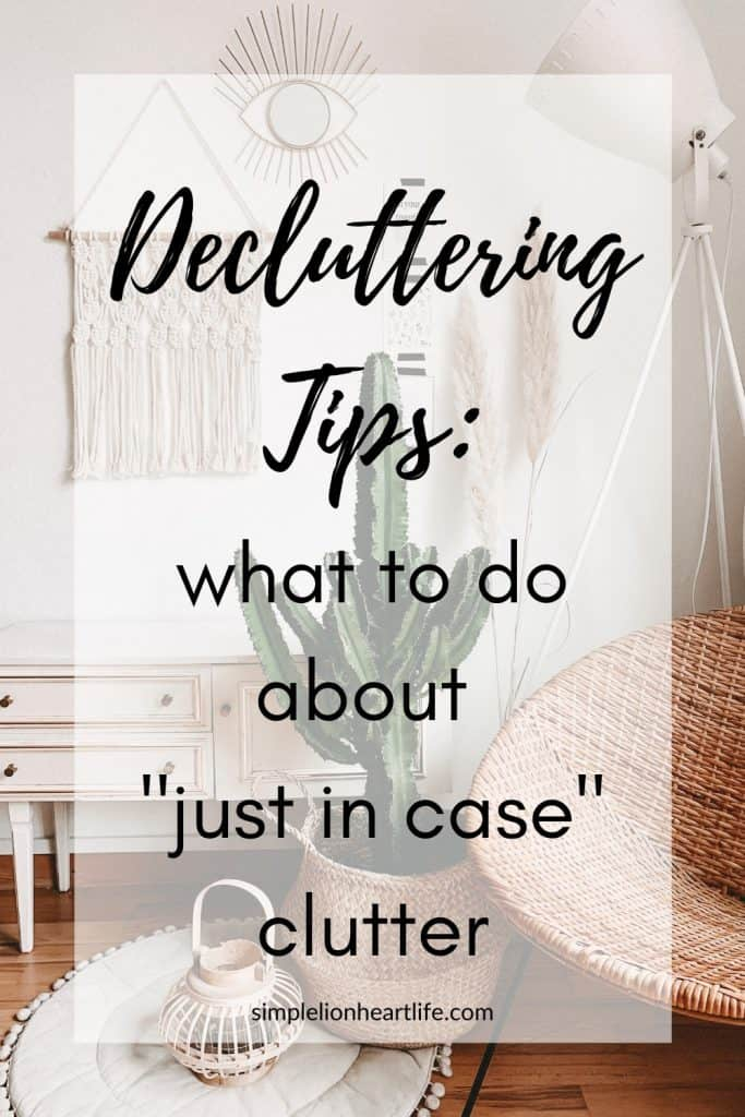 Decluttering Tips: What to do about