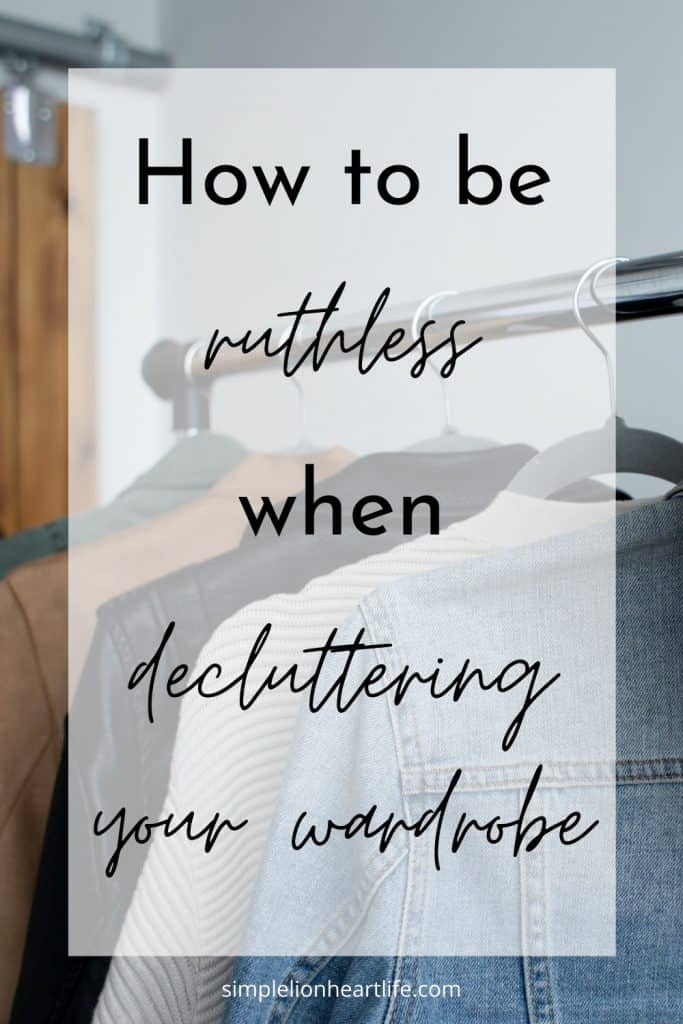 How to be Ruthless When Decluttering Your Wardrobe