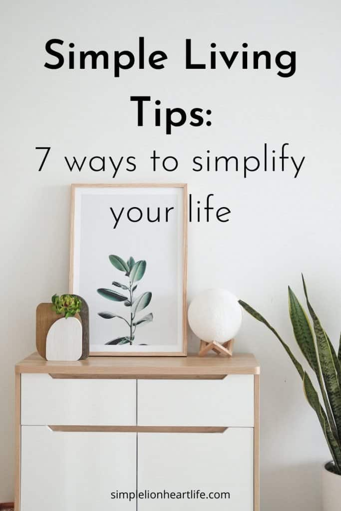 Simple Living Tips: 7 ways to simplify your life