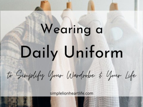 Wearing a Daily Uniform to Simplify Your Wardrobe & Your Life