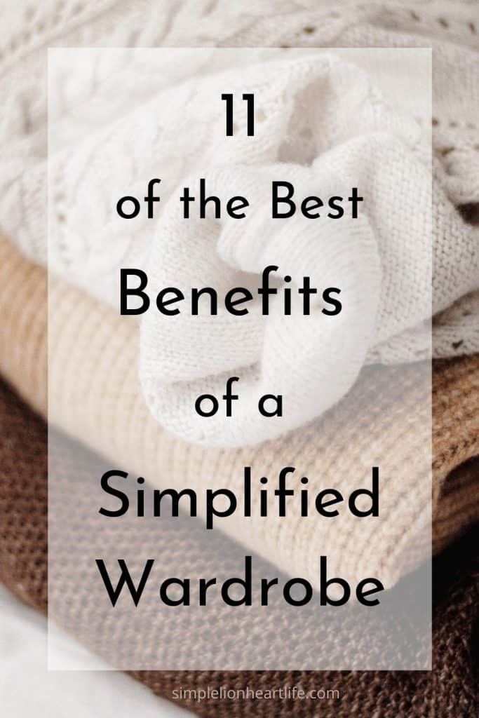 Post title graphic: 11 of the Best Benefits of a Simplified Wardrobe