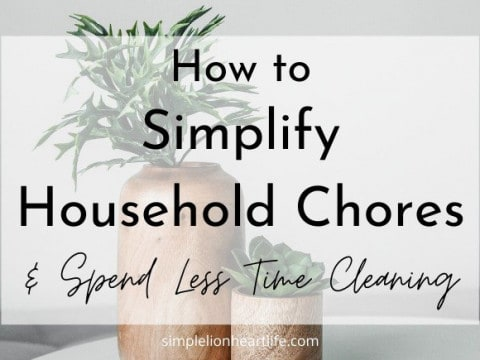 How to Simplify Household Chores & Spend Less Time Cleaning