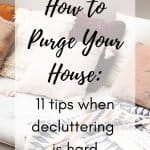 (wh(couch with multi color throw pillows and blanket) title graphic: How to Purge Your House - 11 tips when decluttering is hard