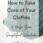 (sleeve and front of a teal knit sweater on a white background) Title graphic: How to Take Care of Your Clothes & Help Your Simplified Wardrobe Last Longer