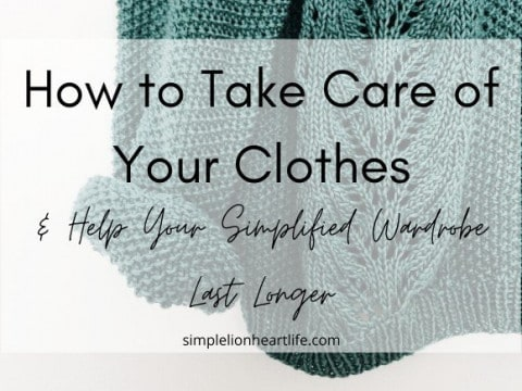 How to Take Care of Your Clothes & Help Your Simplified Wardrobe Last Longer