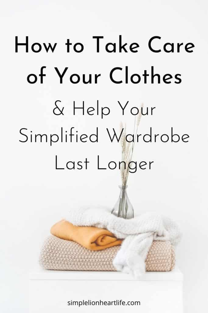 (Small stack of sweaters and vase of wheat on a small table in front of a white wall) Title graphic: How to Take Care of Your Clothes & Help Your Simplified Wardrobe Last Longer