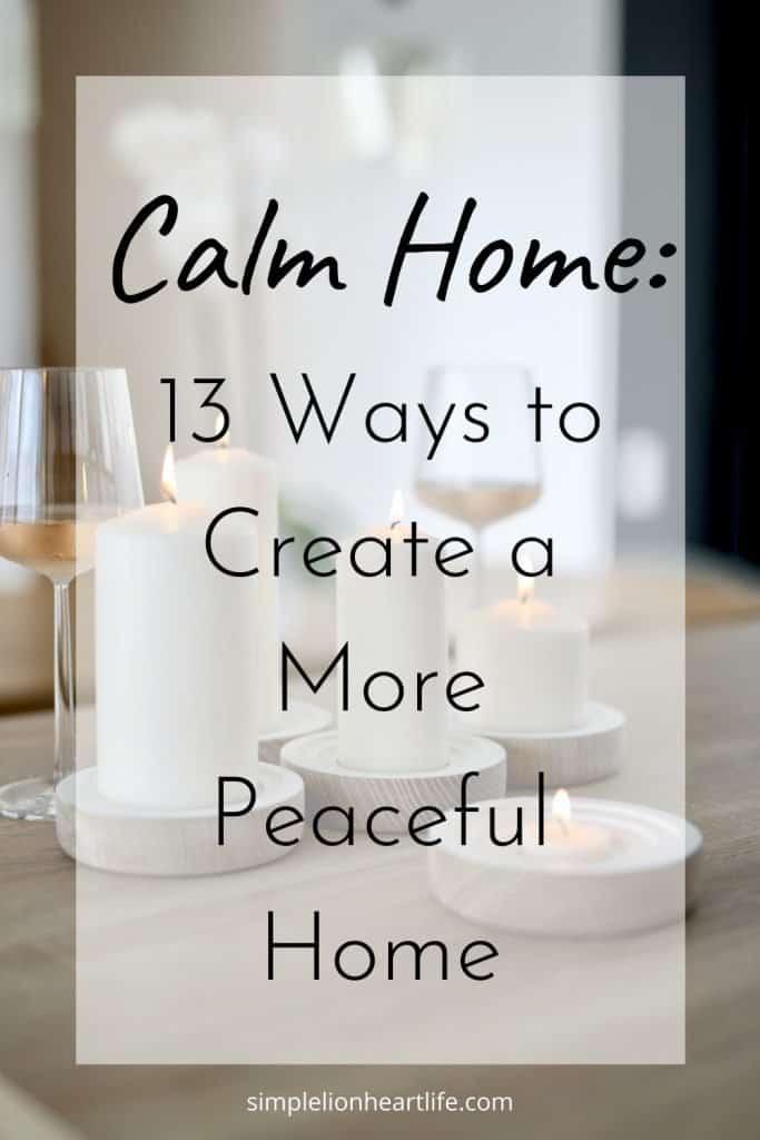 Calm Home: 13 Ways to Create a More Peaceful Home