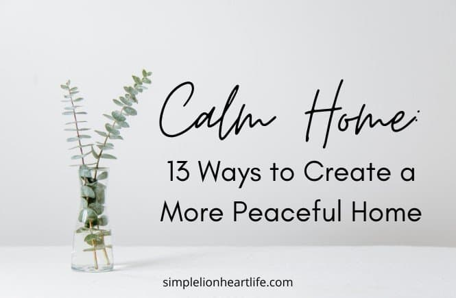 Calm Home: 13 Ways to Create a More Peaceful Home