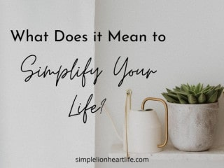What Does it Mean to Simplify Your Life?