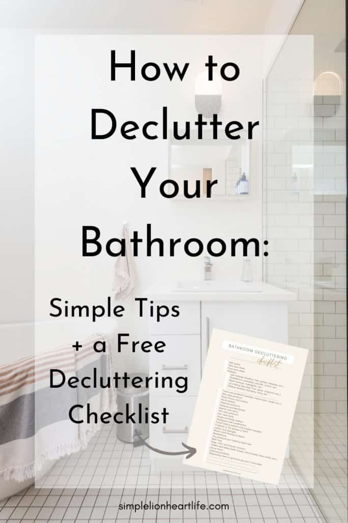 How to Declutter Your Bathroom: Simple Tips + a Free Decluttering Checklist!