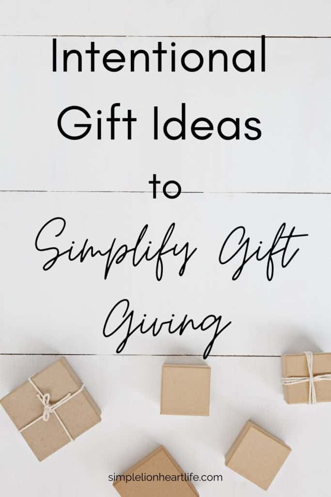 Intentional Gift Ideas To Simplify Gift Giving Simple Lionheart Life
