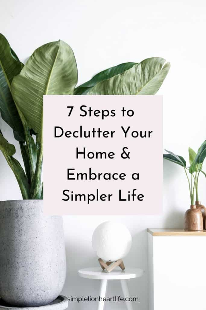 7 Steps to Declutter Your Home & Embrace a Simpler Life