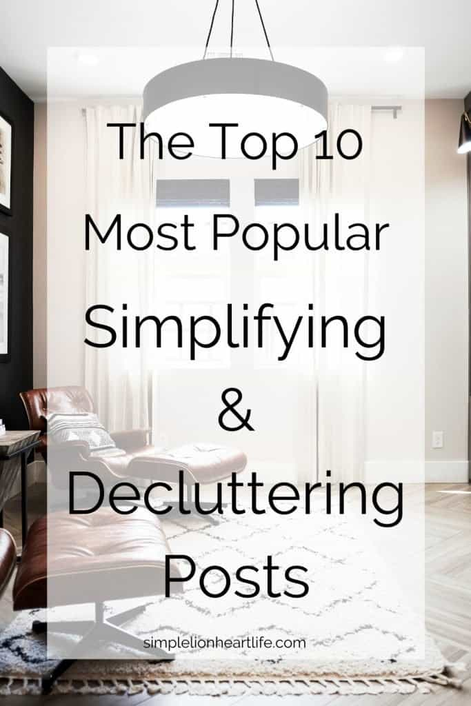 The Top 10 Most Popular Simplifying & Minimalism Posts