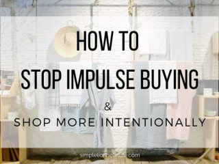 How to Stop Impulse Buying & Shop More Intentionally