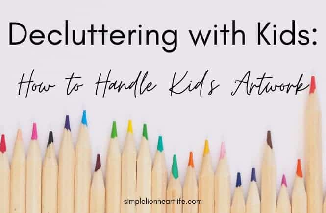 Decluttering with Kids: How to Handle Kid's Artwork