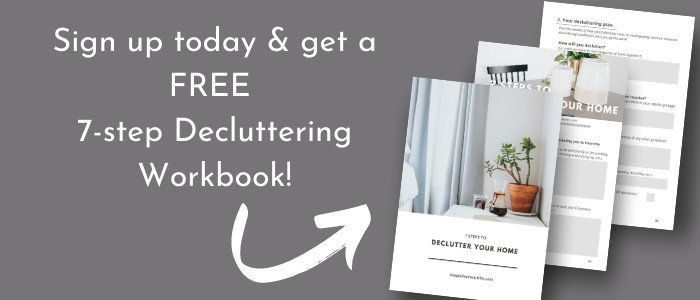 Click this image to sign up for a free decluttering workbook!