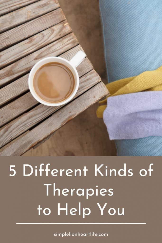 5 Different Kinds of Therapies to Help You