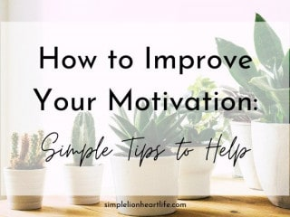 How to Improve Your Motivation: Simple Tips to Help