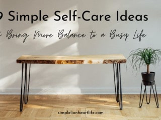 9 Simple Self-Care Ideas to Bring More Balance to a Busy Life