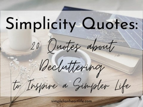 Simplicity Quotes: 20 Quotes about Decluttering to Inspire a Simpler Life