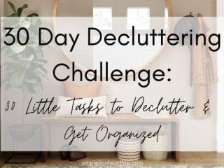 30 Day Decluttering Challenge - 30 little tasks to declutter and get organized + a FREE decluttering calendar!